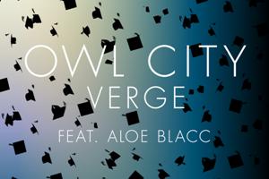 Owl City Aloe Blacc - Verge