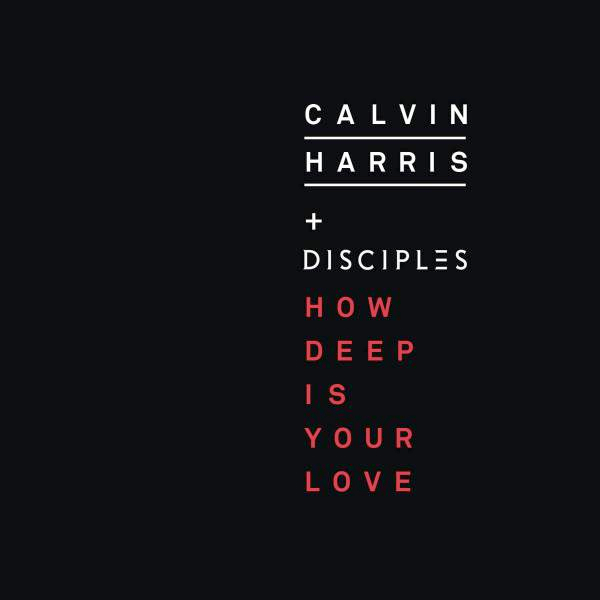 Calvin-Harris-Disciples-How-Deep-Is-Your-Love-рингтон