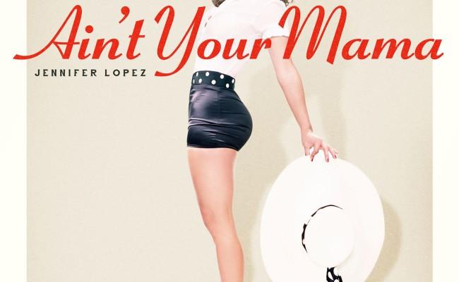 рингтон Jennifer Lopez – Ain't Your Mama