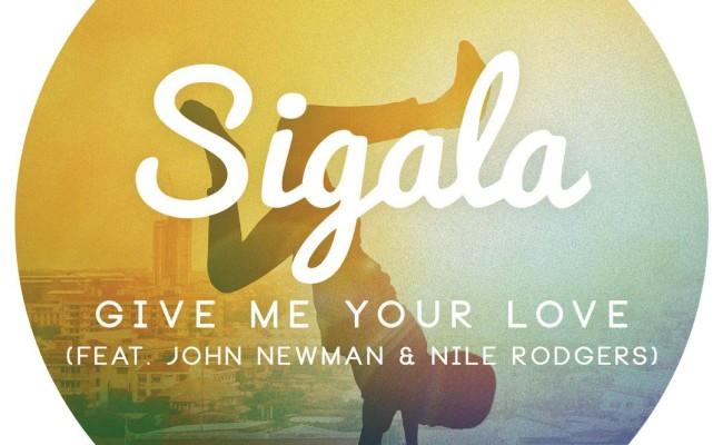 рингтон Sigala – Give Me Your Love (feat. John Newman & Nile Rodgers)