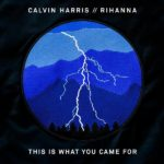 рингтон Calvin Harris feat. Rihanna - This Is What You Came For