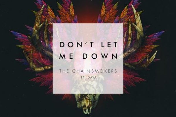 рингтон The Chainsmokers feat. Daya - Don't Let Me Down