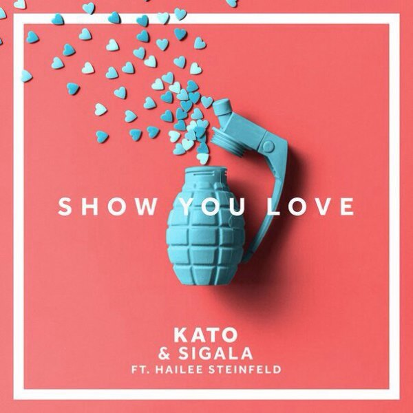 рингтон KATO & Sigala - Show You Love (feat. Hailee Steinfeld)
