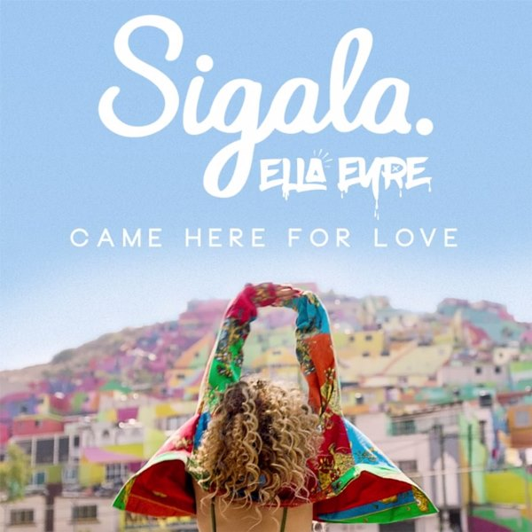 рингтон Sigala - Came Here for Love (feat. Ella Eyre)