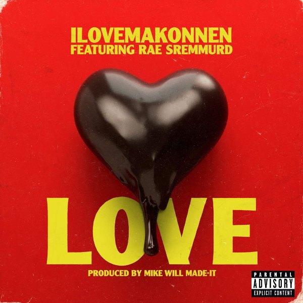 рингтон iLoveMakonnen - Love (feat. Rae Sremmurd)