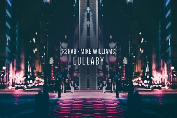 рингтон R3HAB & Mike Williams - Lullaby