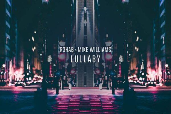 рингтон R3HAB & Mike Williams - Lullaby