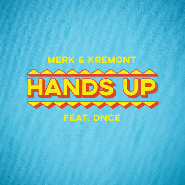 рингтон Merk & Kremont feat. DNCE - Hands Up