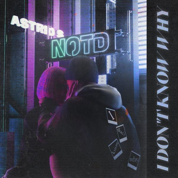 рингтон NOTD feat. Astrid S - I Don't Know Why
