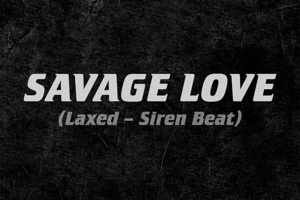 рингтон Jawsh 685, Jason Derulo - Savage Love (Laxed - Siren Beat)