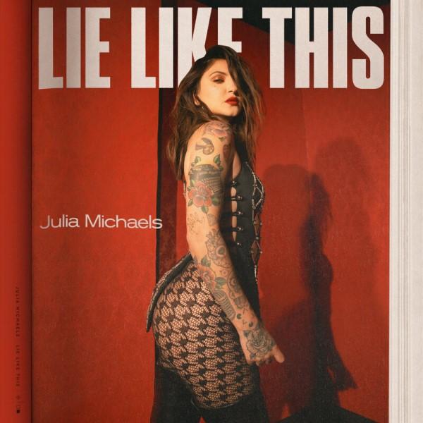 рингтон Julia Michaels - Lie Like This